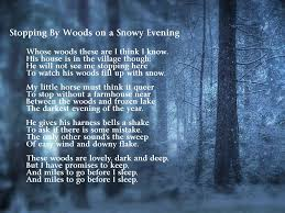 the different symbols in stopping by woods on a snowy evening a poem by robert frost The levels of complexity in stopping by woods on a snowy evening stopping by woods on a snowy evening by robert frost, on the surface appears to be a straightforward poem illustrating the monologue of a tired traveler passing by the woods on a winter evening who captures the scenery.